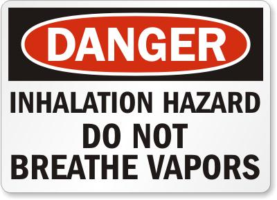Danger: Inhalation Hazard. Do Not Breathe Vapors