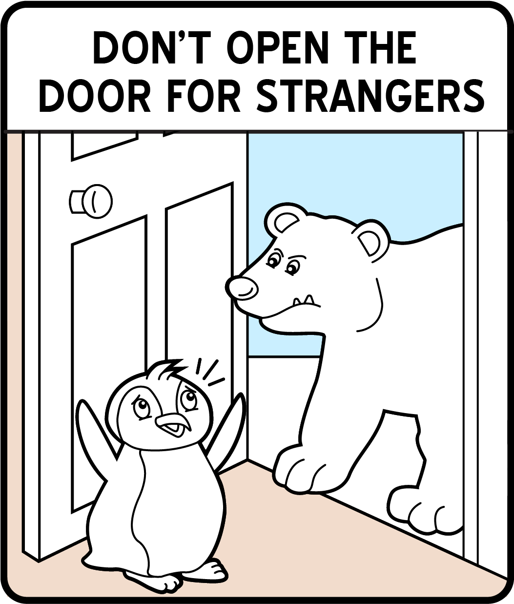 A colorable safety sign of a cartoon penguin frightened after opening the door to a polar bear.
