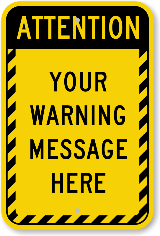 Custom Facility Signs Best Selling Long Lasting Ships FREE - Caution sign template